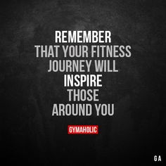 Remember That Your Fitness Journey