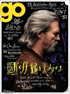 Wonderful use of hand-lettered typography that really matches the cover star's persona // Jeff Bridges on Go magazine, 2010 Magazine Design, Cool Magazine, Magazine Stand, Magazine Editorial, Web Design, Book Design, Media Design, Editorial Layout, Editorial Design