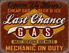 Last chance gas station Open 24h Metal plaque Retro Americana petrol tin sign