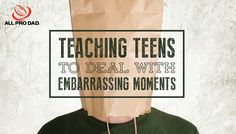 Embarrassing moments can be painful, particularly for kids. Here's a way they can turn them into a positive.