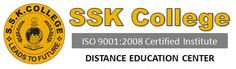 SSK College was established in the year 1999, in order to provide high quality education under the distance education method to students. The college focuses on students that wish to pursue higher education but are unable to attend the regular colleges due to various reasons. One other lot that benefits from the institution is the employed ones that look forward to qualify themselves for promotions and gain additional knowledge over their domain.