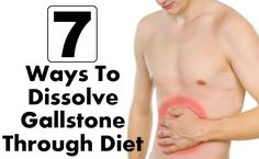 7 Natural Ways To Prevent And Dissolve Gallstone Through Diet