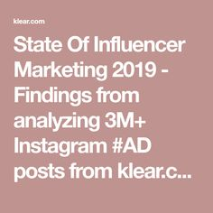 State Of Influencer Marketing 2019 - Findings from analyzing 3M+ Instagram #AD posts from klear.com Influencer Marketing, Digital Marketing, Posts, Ads, Instagram, Messages