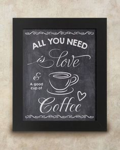 All you need is love and a good cup of coffee 8 x 10 chalkboard print Instant… Coffee Art, Coffee Signs, I Love Coffee, My Coffee, Coffee Shop, Coffee Cups, Coffee Chalkboard, Chalkboard Signs, Chalkboard Printable