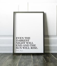 Even the darkest night Victor Hugo Quote Les Miserables