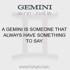 Fact about Gemini: A Gemini is someone that always have something to say. #gemini, #geminifact, #zodiac. More info here: https://www.horozo.com/blog/a-gemini-is-someone-that-always-have-something-to-say/ Astrology dating site: https://www.horozo.com