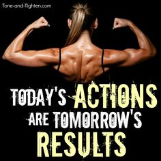 Work today to enjoy tomorrow. Fitness motivation from Tone-and-Tighten.com