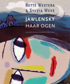 Jawlensky – Haar ogen Jawlensky – Her eyes, Bette Westera & Sylvia Weve Betta, Childrens Books, Book Art, Illustrator, My Books, Disney Characters, Fictional Characters, Creative, Painting