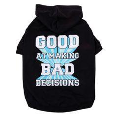 "Grreat Choice® ""Making Bad Decisions"" Hooded Tee   T-Shirts & Tank Tops   PetSmart"