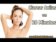 Como CLAREAR AXILAS em 20 MINUTOS - COMPROVADO ! https://youtu.be/MY_nQDMVmTk