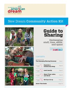The New Dream Community Action Kit is all about sharing: everything from starting a tool library to organizing a solar cooperative, from holding a clothing swap to launching a time bank. How-to tips, fun videos, and useful resources, the Guide to Sharing provides the inspiration and practical tools you need to get started on these projects in your community – right away!