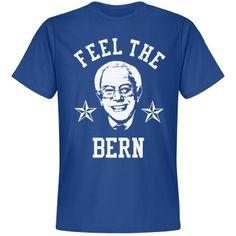 Bernie Sanders Shirt | Snap up a funny political shirt for the 2016 presidential election. Bernie Sanders... FEEL THE BERN! #bernbabybern #feelthebern #feelthebern2016