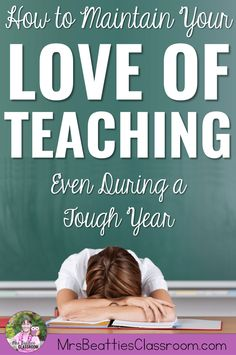 Are you having a tough year in the classroom and wondering how to love teaching again? This post is full of ideas for how to maintain your love of teaching, even during a tough year. Don't miss these helpful, inspiring tips to get you through even the toughest year of teaching. #teaching #teacherproblems #teacherlife #teachersfollowteachers