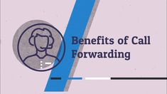 Benefits of Call Forwarding | The Real PBX Call Forwarding, Benefit, Communication, Videos, Communication Illustrations