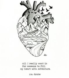 Heart full of adventure... Love this message This would make a cute tatt design too!