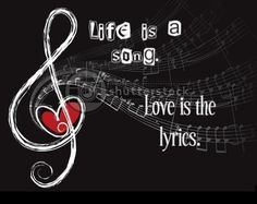 Life is a song....