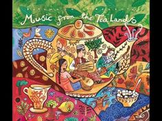 Putumayo Presents Music From The Tea Lands