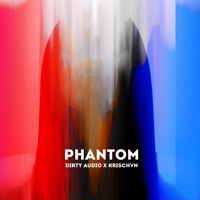 Dirty Audio x Krischvn - Phantom by Dirty Audio on SoundCloud