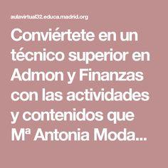 Conviértete en un técnico superior en Admon y Finanzas con las actividades y contenidos que Mª Antonia Modamio tiene preparadas en su aula virtual.