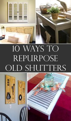 Repurpose old shutter into something useful and beautiful instead to throw them away.