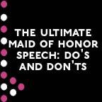 the ultimate maid of honor speech dos and donts