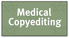 QUESTIONS FOR A MEDICAL COPYEDITOR: KATHARINE O'MOORE-KLOPF
