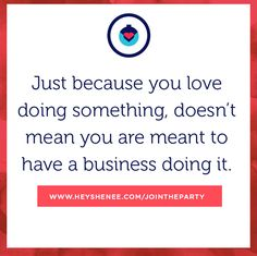 This week's post on Hey Shenee is about the difference between starting a business because of love vs. lust for the lifestyle that you think you'll have.