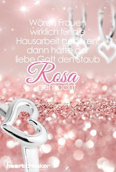 Wären Frauen wirklich für die Hausarbeit geboren, dann hätte der liebe Gott den Staub Rosa gemacht.
