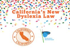 Huge Congrats to California and Governor Brown for signing A.B. 1369 into law October 8. The law CA Superintendent must improve dyslexia identification,