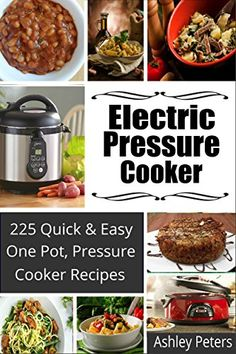 Free Kindle Book - [Cookbooks & Food & Wine][Free] Electric Pressure Cooker: 225 Quick & Easy, One Pot, Pressure Cooker Recipes (Pressure Cooker Cookbook, Quick and Easy Recipes, Pressure Cooker Meals) Pressure Cooker Cookbook, Slow Cooker Pressure Cooker, Pressure Cooking Recipes, Using A Pressure Cooker, Crock Pot Slow Cooker, Instant Pot Pressure Cooker, Pressure King, Instant Cooker, Pressure Pot