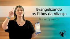 Evangelizando os Filhos da Aliança » Simone Quaresma