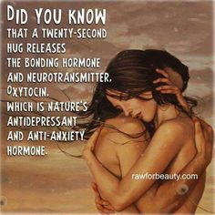 Did you know that a twenty second hug releases the bonding hormone and neurotransmitter oxytocin which is nature's antidepressant and anti-anxiety hormone ~ Relationship quotes Good To Know, Did You Know, Healing Hugs, Holistic Healing, Natural Healing, Believe, Love Hug, Neurotransmitters, You Prom