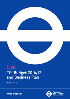 TFL releases their budget and business pla. Mayor Of London, London Transport, Business Planning, Proposal, Transportation, Budgeting, Articles, How To Plan, Blog