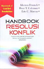 HANDBOOK Resolusi Konflik (Handbook of Conflict Resolution), Morton Deutch, Peter T. Coleman, & Eric C. Marcus