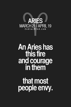 An Aries has this fire and courage in them that most people envy. #Aries