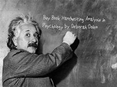 Einstein said so...Handwriting Analysis