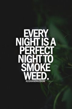 Every night is perfect!