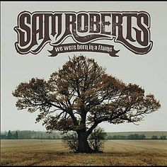 I just used Shazam to discover Brother Down by Sam Roberts. http://shz.am/t45804965