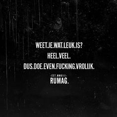 Doe even f*cking vrolijk Motivational Quotes, Funny Quotes, Inspirational Quotes, Pretty Words, Beautiful Words, Dutch Words, Dutch Quotes, Lol, Some Words