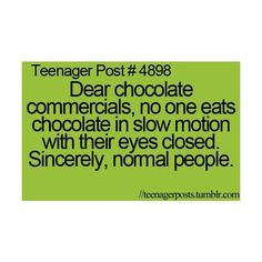 4898, chocolate, commercials, funny ❤ liked on Polyvore featuring teenager posts, teen posts, quotes, text, words, phrase and saying