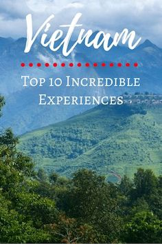 Traveling to the beautiful, crazy country of #Vietnam soon and are looking for things to do? Check out these top 10 incredible experiences to have in Vietnam! | Top 10 Incredible Experiences to Have in Vietnam • The Wanderful Me