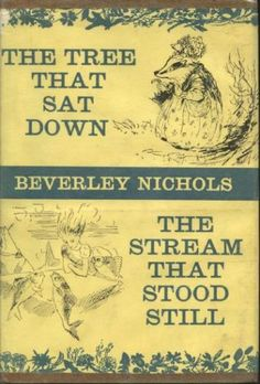 The Tree That Sat Down & The Stream That Stood Still: Beverly Nichols: Amazon.com: Books