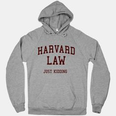 Get a giggle out of your girlfriends with this classic comedy turned broadway musical, Legally Blonde quote, Harvard Law parody, ivy league, college design in the style of a Harvard college shirt! Harvard Shirt, Harvard Law, Harvard Medical School, Harvard College, College Shirts, Crew Neck Sweatshirt, T Shirt, Running Shirts, Just Kidding