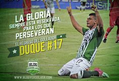 El regreso del Goleador @jduque17 by @BlogVerdolaga