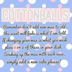 Use cotton balls to get the wax out of your scentsy warmer, or pour out & wipe clean with a paper towel.