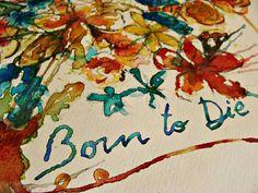 Born to die. Watercolor.