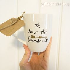 Christian Religious Quote Oh How HE Loves Us coffee tea mug cup by The Printed Cup: Coffee Room, My Coffee, Cheap Coffee, Coffee Shops, Mug Crafts, Decor Crafts, Diy Mugs, Sharpie Mugs, Coffee Uses