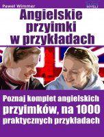 Angielskie przyimki (prepositions) / Paweł Wimmer    Angielskie przyimki (prepositions) na 1000 praktycznych przykładach, dzięki którym łatwiej je zapamiętasz.