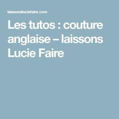 Les tutos : couture anglaise – laissons Lucie Faire