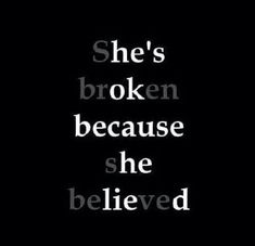 Top Sad Quotes on Images She's broken because she believed. Believe Quotes, Quotes To Live By, Mood Quotes, True Quotes, Funny Quotes, Funny Memes, Deep Quotes, Quotes On Lies, No One Cares Quotes